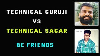 Technical sagar vs technical guruji be Friends from Telugu Tech Tuts