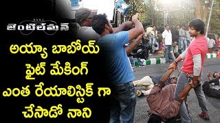 Hero Nani Realistic Fight Scenes    Gentleman Movie Making    Nivetha Thomas