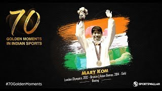 Mary Kom - London Olympics, 2012 - Bronze | Asian Games, 2014 - Gold | 70 Golden Moments