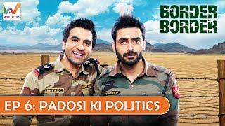 Border Border S01 EP6- Padosi ki Politics