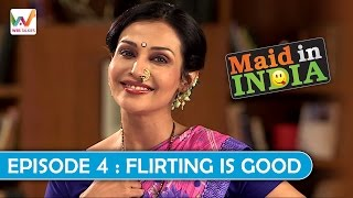 Maid In India S01 EP4- Flirting Is Good
