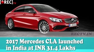 2017 Mercedes CLA launched in India at INR 31.4 Lakhs || Latest automobile news updates