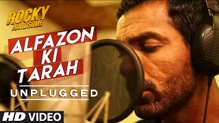 Alfazon Ki Tarah (Unplugged) Video Song | ROCKY HANDSOME | John Abraham, Shruti Haasan