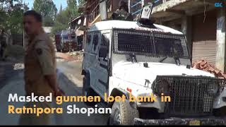 Masked gunmen loot bank in Ratnipora Shopian