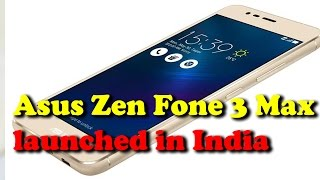 Asus ZenFone 3 Max launched in India II rectv india