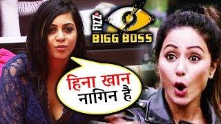 Arshi Khan CALLS Hina Khan REAL NAAGIN After Eviction   Bigg Boss 11