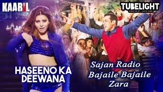 KAABIL New Song Haseeno Ka Deewana, Salman's Tubelight Title Song Out