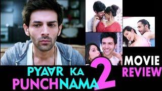Pyaar Ka Punchnama 2 MOVIE Review   Kartik Aaryan, Nushrat Bharucha