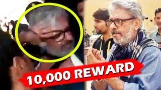 BJP Leader Announces Rs.10K Reward To Slap Sanjay Leela Bhansali