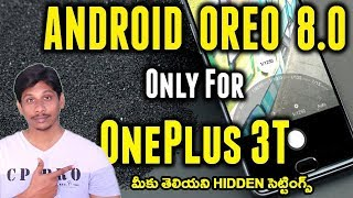 OnePlus 3T Official Android 8.0 Oreo secret and Hidden Features || Telugu