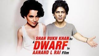 Shahrukh Khan To ROMANCE Kangana In DWARF Film?