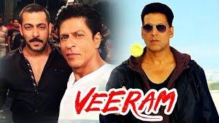 Salman And Shahrukh To Come Together, Akshay Kumar's NEXT Film Veeram Remake