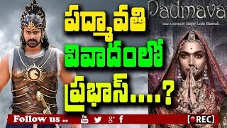 prabhas in padmavathi movie controversy I  Baahubali Prabhas Was Dragged Into The Issue
