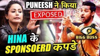 Hina Khan WEARS SPONSORED Clothes, Puneesh EXPOSES | Bigg Boss 11