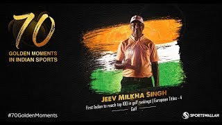Jeev Milkha Singh - First Indian to reach top 100 in golf rankings | 70 Golden Moments