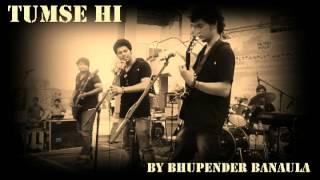 tumse hi karaoke cover by Raenit Singh AKA Bhupender Banaula