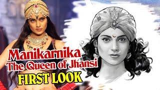 Kangana Ranaut's The Queen Of Jhansi FIRST LOOK OUT - Manikarnika