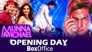 Munna Michael OPENING Day - Box Office Prediction - Tiger Shroff, Nawazuddin, Nidhi Agerwal