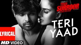 TERI YAAD Lyrical Video Song | TERAA SURROOR | Himesh Reshammiya, Badshah