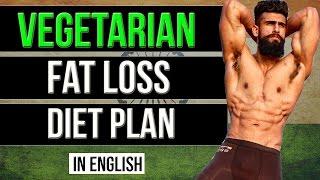 VEGETARIAN MEAL PLAN FOR FAT LOSS | WEIGHT LOSS VEG DIET PLAN