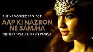 Apki Nazaro Ne Samjha || Shishir Singh || Mann Taneja