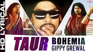 Taur || Lyrical || Bohemia, Gippy Grewal || Latest Punjabi Songs || Bohemia Rap Full