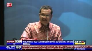 Pemerintah Dorong DPR Setujui RUU Tax Amnesty
