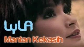 Lyla - Mantan Kekasih (Official Video Clip)