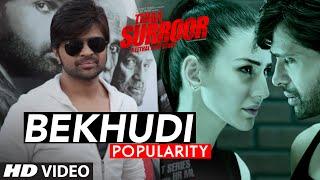 BEKHUDI Video Song Popularity   TERAA SURROOR   Himesh Reshammiya