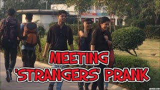 MEETING STRANGERS PRANK Pranks in India Delhi pranks Teen Bros.