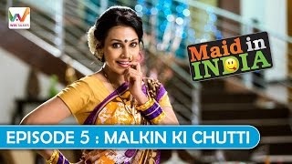 Maid In India S01 EP05- Malkin Ki Chutti