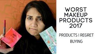 Products I Regret Buying 2017 | Worst Makeup 2017 | Nidhi Katiyar