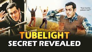 Salman's TUBELIGHT Biggest Secret Revealed