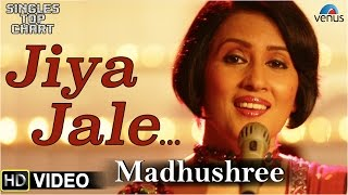 LATEST SONG || Jiya Jale || Feat : Madhushree