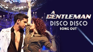 Disco Disco VIDEO Song Out | A Gentleman - Sundar, Susheel, Risky | Sidharth, Jacqueline