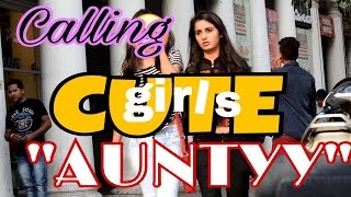 "CALLING CUTE GIRLS ""AUNTY"" PRANK PRANK PRANKS IN INDIA TEEN BROS."