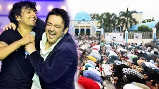 Sonu Nigam GETS Support From Adnan Sami In Azaan Controversy