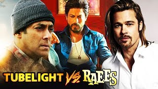 Tubelight Trailer V/s Raees Trailer - Who WON, Shahrukh-Brad Pitt To Do A Film Together