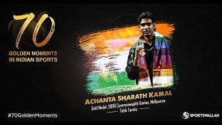 Achanta Sharath Kamal - Commonwealth Games, Australia, Gold Medal - 2006 | 70 Golden Moments
