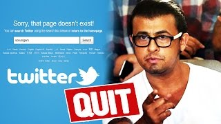 Sonu Nigam DELETES His Twitter Account - Shocking Reason Revealed