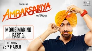 Ambarsariya Movie Making Part 1 Diljit Dosanjh, Navneet, Monica, Lauren