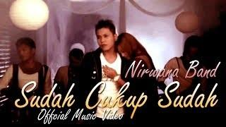 Nirwana Band - Sudah Cukup Sudah (Official Video Music)