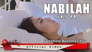 Nabilah JKT48 - Sunshine Becomes You (Official Music Video)