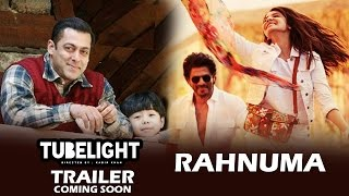 Salman's Tubelight Trailer To Release In April, Shahrukh's RAHNUMA Tagline Revealed