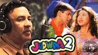Anu Malik To Recreate 'Oonchi Hai Building' And 'Tan Tana Tan' Song For Judwaa 2