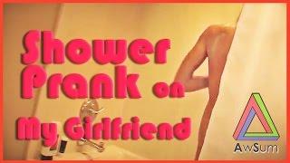 shower prank on my girlfriend @ awSumit