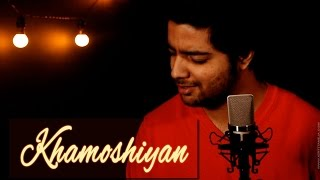 Khamoshiyan - The Kroonerz Project Version | Ft. Siddharth Slathia | Khamoshiyan