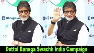 Amitabh Bachchan Launch Campaign Dettol Banega Swachh India