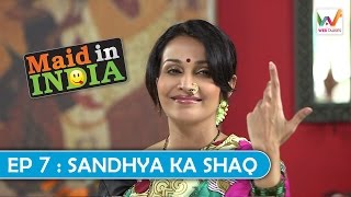 Maid in India  S01 EP7- Sandhya ka Shaq