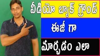 How To Change Videos Background | 2017 | Green Screen | Telugu